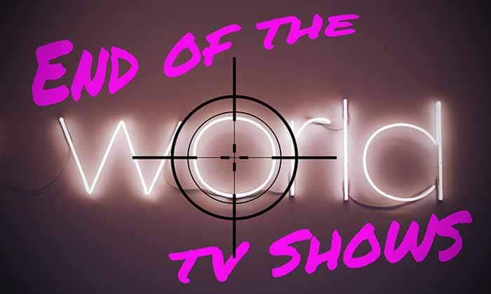 End of the World TV Shows on Netflix